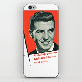 KNOWIN YOUR AN ASSHOLE IS THE FIRST STEP iPhone Skin