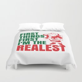 First Things First I'm The Realest Santa Christmas Funny Duvet Cover