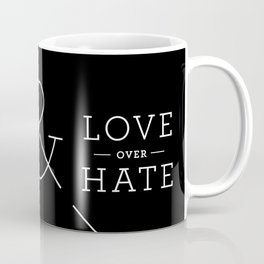 Truth over Lies & Love over Hate Coffee Mug