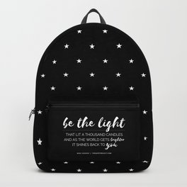 Be The Light That Lit A Thousand Candles Backpack
