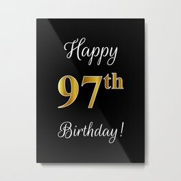 """Elegant """"Happy 97th Birthday!"""" With Faux/Imitation Gold-Inspired Color Pattern Number (on Black) Metal Print"""