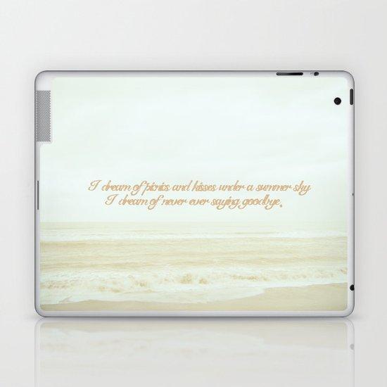 I dream of never ever saying goodbye. Laptop & iPad Skin
