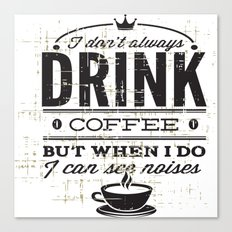 Drink Coffee Canvas Print
