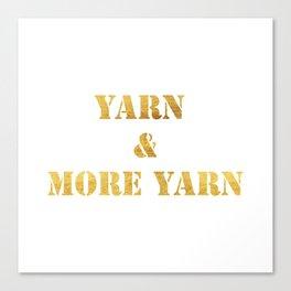 Yarn & More Yarn in Gold Canvas Print