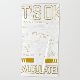Its OK Its Calculated Funny Gift For Rocket Gamers Beach Towel