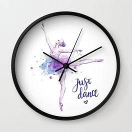 JUST DANCE WATERCOLOR QUOTE Wall Clock