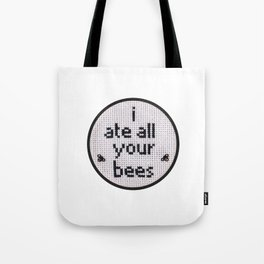 I Ate All Your Bees Tote Bag