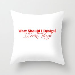 What Should I Design? Red Throw Pillow