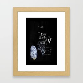 Your Body is a Piece of The Universe You Have Been Given Framed Art Print