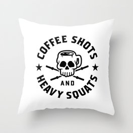 Coffee Shots And Heavy Squats v2 Throw Pillow