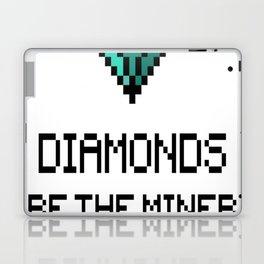 Diamonds Are The Miners Best Friend Laptop & iPad Skin