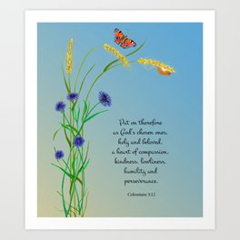 Put on therefore, as God's chosen ones, holy and beloved, a heart of compassion Col 3 v12 Art Print