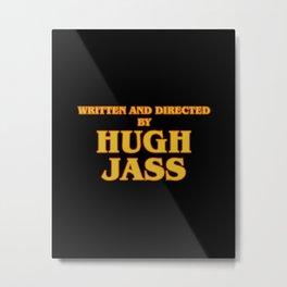Written and Directed by Hugh Jass Metal Print