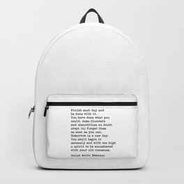 Ralph Waldo Emerson, Finish Each Day Inspirational Quote Backpack