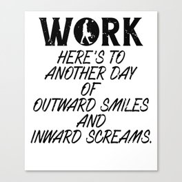 Work Here's To Another Day  Canvas Print