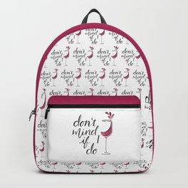 Don't Mind if I Do - Black lettering Backpack