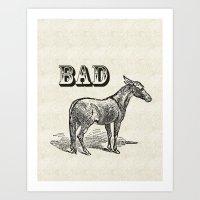 ass Art Prints featuring Bad Ass by Jacqueline Maldonado