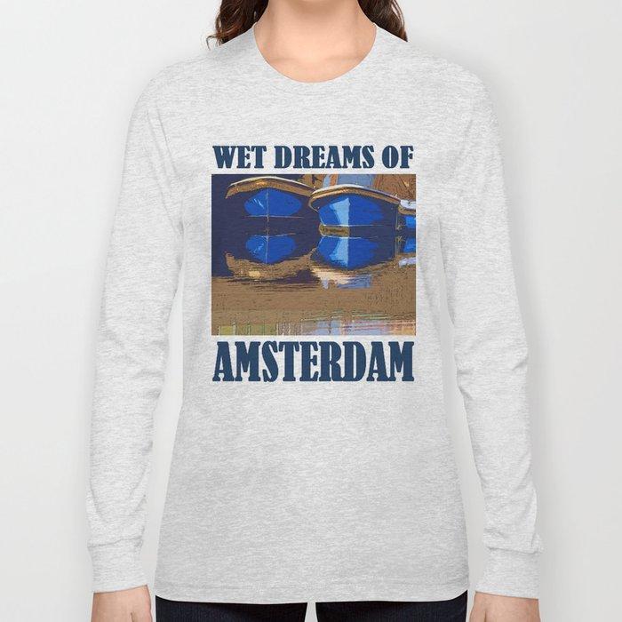 Wet Dreams of Amsterdam Long Sleeve T-shirt