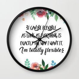 I can be flexible Wall Clock