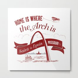 Home is Where the Arch is Metal Print