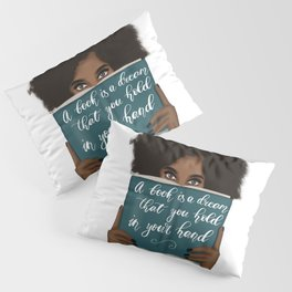 A Book Is A Dream That You Hold In Your Hand | African American Pillow Sham