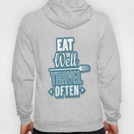 Eat Well Travel Often Restaurant Decor Inspirational Quote Design Hoody