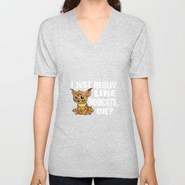 Cute I Just Really Like Bobcats Ok Gift Idea Unisex V-Neck