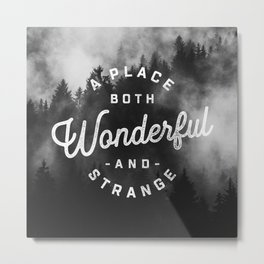A Place Both Wonderful and Strange Metal Print