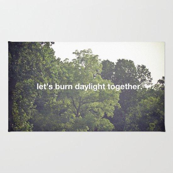 let's burn daylight together Rug