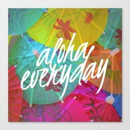 Aloha Everyday Canvas Print