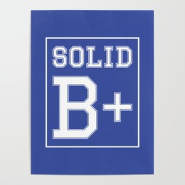 """""""Solid B+"""" Poster"""