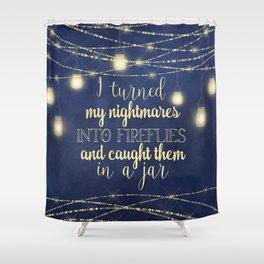 Nightmares Into Fireflies Shower Curtain