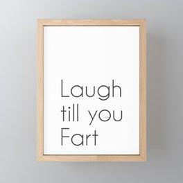 Laugh till you Fart Framed Mini Art Print