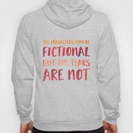 The Characters May Be Fictional But The Tears Are Not - Red/Orange Hoody