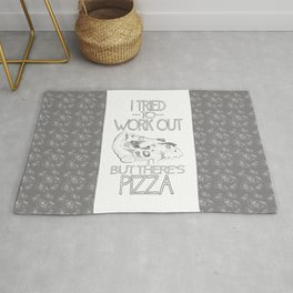 I tried to work out...but there's pizza Rug