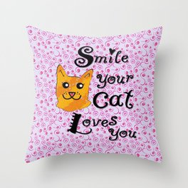 Smile your cat loves you Throw Pillow