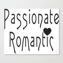 Passionate Romantic Shirt, © DAM Creative, Womens, Tshirt, Sweatshirt, Hoodie, Gift, Gift for her, Canvas Print