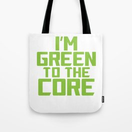 I'm Green to The Core Recycling Environmentalist Tote Bag