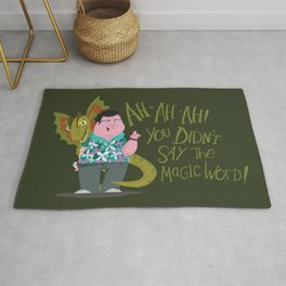 Ah-ah-ah! You didn't say the magic word! Rug