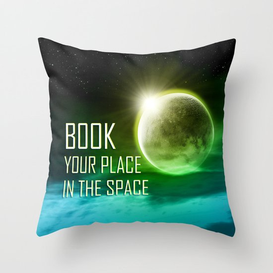 Book your place in the space Throw Pillow
