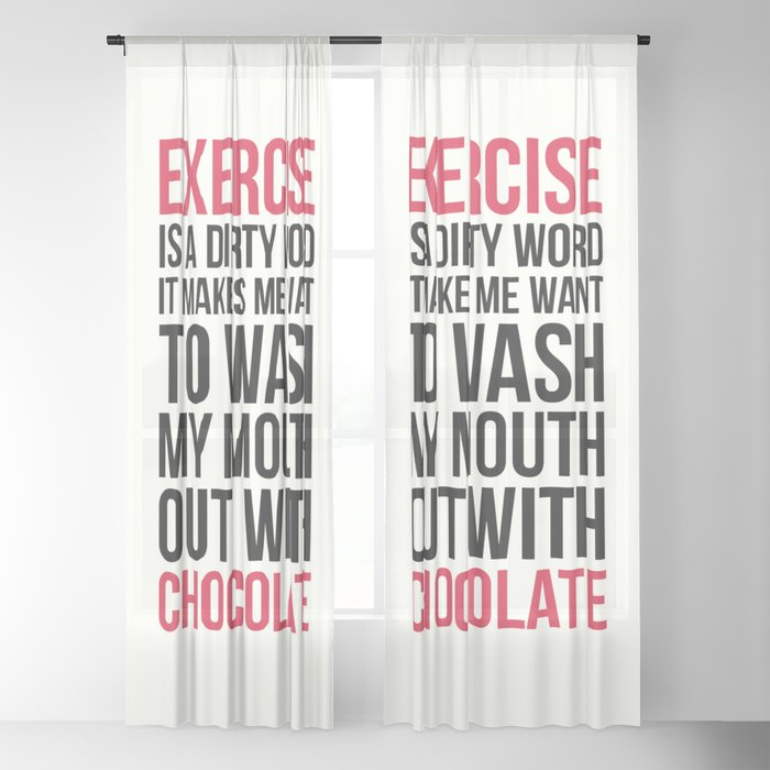 Exercise & Chocolate Funny Quote Sheer Curtain by envyart