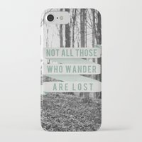not all who wander are lost iPhone & iPod Cases featuring Not All Those Who Wander Are Lost by Sanguine Eyes
