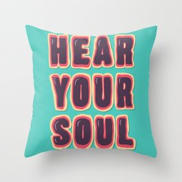 Hear your Soul Throw Pillow