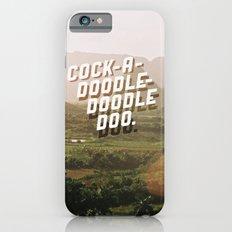 Cock-A-Doodle-Doodle Doo Slim Case iPhone 6s