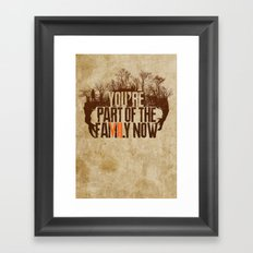 You're Part of the Family Now Framed Art Print