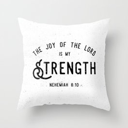 The Joy of the Lord is my Strength Throw Pillow