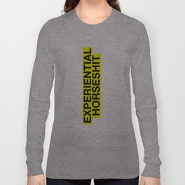 Experiential Horseshit Long Sleeve T-shirt