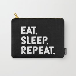 Eat. Sleep. Repeat Carry-All Pouch