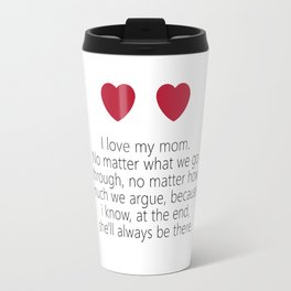 i love mom quote Travel Mug
