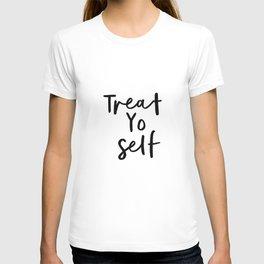Treat Yo Self black and white contemporary minimalist typography design home wall decor bedroom T-shirt